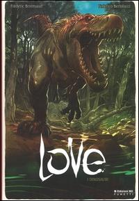 Love. I dinosauri