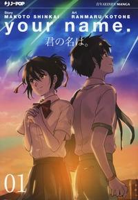Your name / story Makoto Shinkai ; art Ranmaru Kotone. [Volume] 01