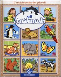 Gli animali / progetto e testo di Emilie Beaumont ; illustrazioni di Sylvie Michelet