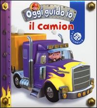 Il camion / progetto di Nathalie Belineau ; illustrazioni di Alexis Nesme ; testo originale di Emilie Beaumont ; testo italiano di Giovanna Mantegazza