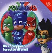 Pjmasks: un coraggioso terzetto di eroi!
