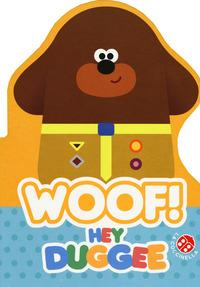 Hey Duggee. Woof!