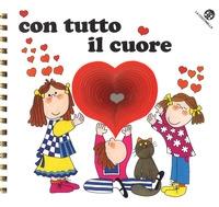 Con tutto il cuore / [progetto grafico e illustrazioni di Nicoletta Costa ; testo di Tiziano Sclavi]