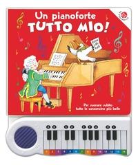 Un pianoforte tutto mio!