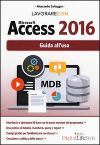Lavorare con Microsoft Access 2016