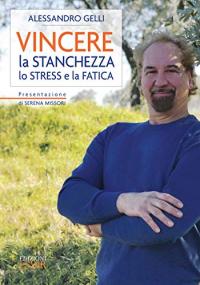 Vincere la stanchezza, lo stress e la fatica