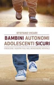 Bambini autonomi, adolescenti sicuri