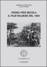 """""""Fedeli per secoli"""". Il film valdese del 1924"""
