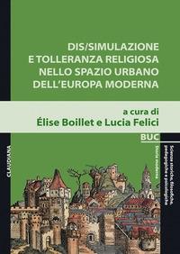 Dis/simulazione e tolleranza religiosa nello spazio urbano dell'Europa moderna