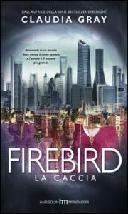 Firebird. La caccia