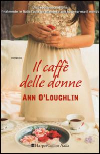 Il caffè delle donne / Ann O'Loughlin