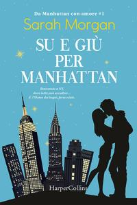 Su e giù per Manhattan / Sarah Morgan
