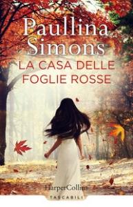 La casa delle foglie rosse / Paullina Simons