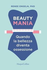 Beauty mania / Renee Engeln