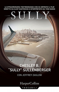 "Sully / Chesley ""Sully"" Sullenberger con Jeffrey Zaslow"
