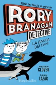 Rory Branagan Detective. La banda dei cani