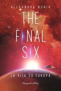 The final six. La vita su Europa