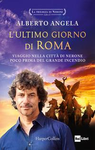 La trilogia di Nerone. Libro 1: L'ultimo giorno di Roma
