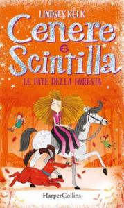Cenere e Scintilla. [2], Le fate della foresta