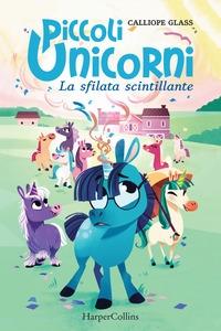 Piccoli unicorni. [2]: La sfilata scintillante