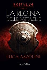 Romulus. Libro 2, La regina delle battaglie