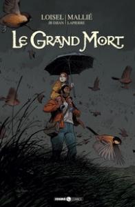 Le grand mort / soggetto e sceneggiatura Loisel e JB Djian ; disegni Mallié ; colori Lapierre. 3