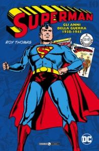 Superman. Gli anni della guerra