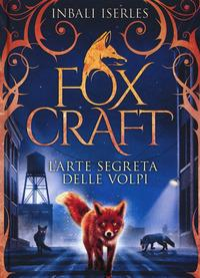 Libro 1: L'arte segreta delle volpi
