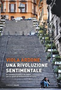 Una rivoluzione sentimentale : romanzo / Viola Ardone
