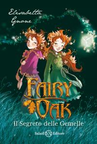 Fairy oak. Libro 1: Il segreto delle gemelle