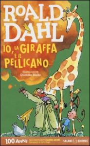 Io, la giraffa e il pellicano / Roald Dahl ; illustrazioni di Quentin Blake