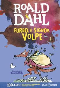 Furbo, il signor Volpe / Roald Dahl ; illustrazioni di Quentin Blake
