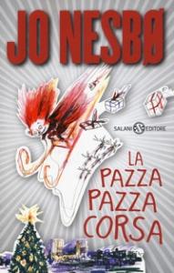 La pazza pazza corsa : romanzo / Jo Nesbo ; illustrazioni di Per Dybvig ; traduzione di Alessandro Storti