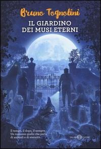Il giardino dei musi eterni : romanzo / Bruno Tognolini