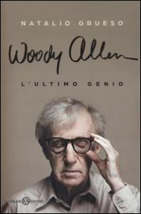 Woody Allen, l'ultimo genio
