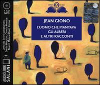 L'uomo che piantava gli alberi e altri racconti [Audiolibro] /  Jean Giono ; letto da Bruno Alessandro [e altri]