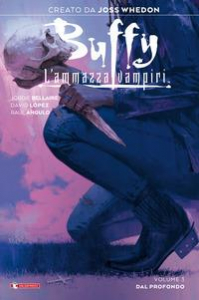 Buffy l'ammazzavampiri. Volume tre, Dal profondo