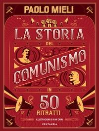 La storia del comunismo in 50 ritratti
