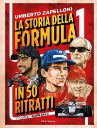 La storia della formula 1 in 50 ritratti