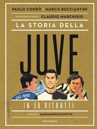 La storia della Juve in 50 ritratti
