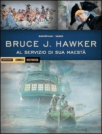 Bruce J. Hawker. Al servizio di sua maestà