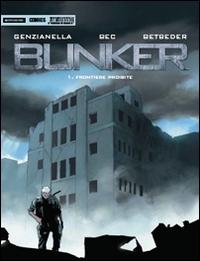 Bunker. 1, Frontiere proibite