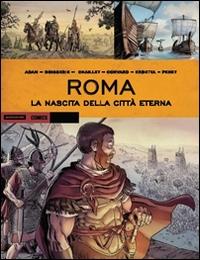Roma. La nascita della città eterna