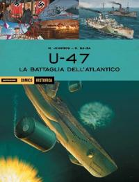 U-47. La battaglia dell'Atlantico