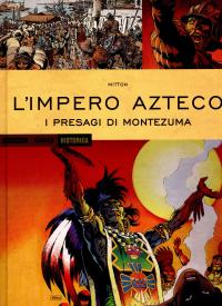 L'impero azteco. I presagi di Montezuma