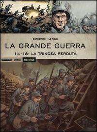 La Grande Guerra, 14-18. La trincea perduta