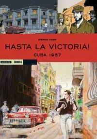 Hasta la victoria!. Cuba 1957