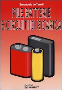 Pile, batterie e circuiti di ricarica