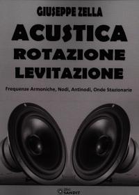 Acustica, rotazione, levitazione