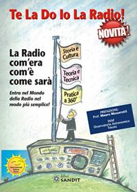 Te La Do Io La Radio! La Radio com'era com'è come sarà